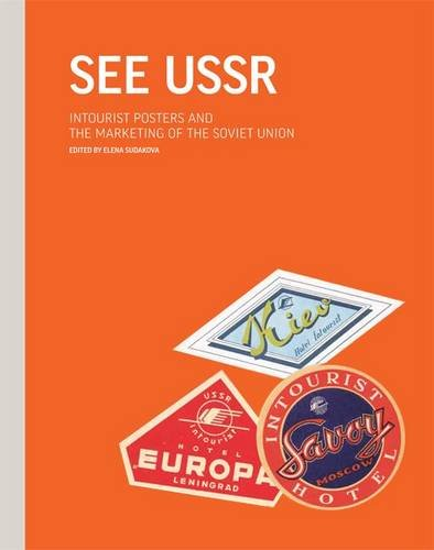 9780957662308: See USSR: Intourist Posters and the Marketing of the Soviet Union