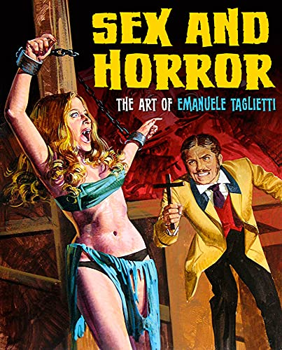 9780957664944: Sex and Horror: The Art of Emanuele Taglietti