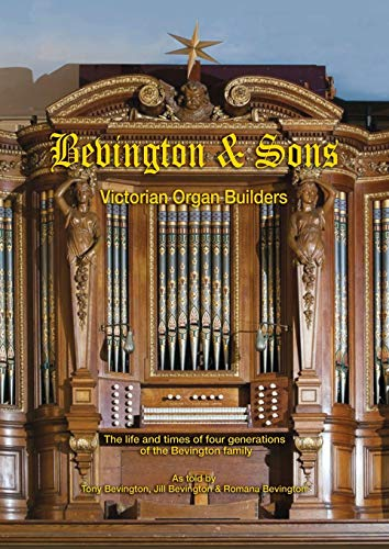 9780957665507: Bevington and Sons, Victorian Organ Builders