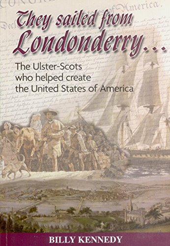 9780957666214: They Sailed from Londonderry: The Ulster-Scots Who Helped Create the United States of America