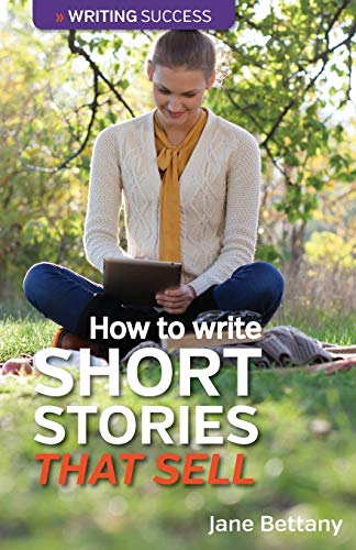 How to Write Short Stories That Sell: Jane Bettany