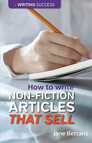 How to Write Non-Fiction Articles That Sell: Jane Bettany