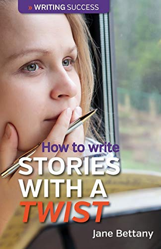 How to Write Stories with a Twist: Jane Bettany