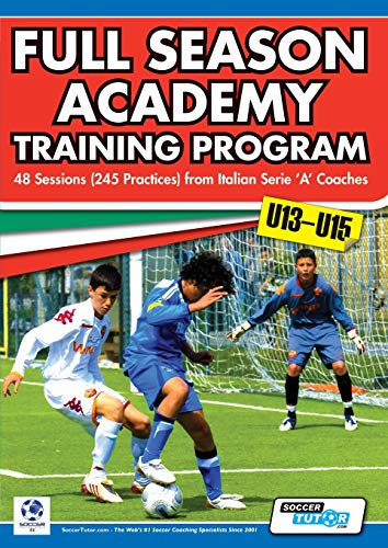 9780957670525: Full Season Academy Training Program U13-15 - 48 Sessions (245 Practices) from Italian Series 'a' Coaches