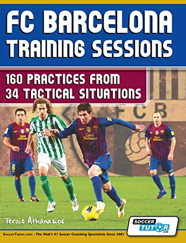 9780957670532: FC Barcelona Training Sessions: 160 Practices from 34 Tactical Situations