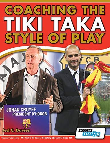 9780957670549: Coaching the Tiki Taka Style of Play