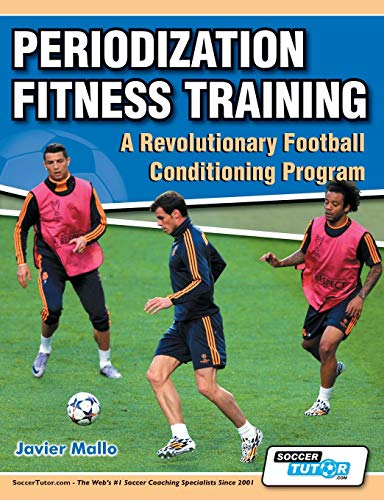9780957670563: Periodization Fitness Training - A Revolutionary Football Conditioning Program