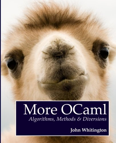 9780957671119: More OCaml: Algorithms, Methods, and Diversions