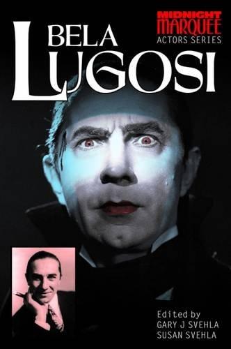 9780957676275: Bela Lugosi: Actors Series (Midnight Marquee Series)