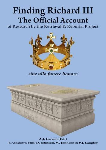 9780957684027: Finding Richard: The Official Account: No. 3: Of Research by the Retrieval and Reburial Project