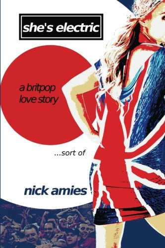 9780957684300: She's Electric: A Britpop Love Story...sort of