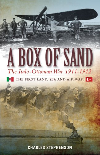 9780957689220: A Box of Sand: The Italo-Ottoman War 1911-1912: The First Land, Sea and Air War