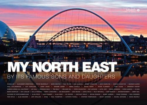 9780957689701: My North East: By Its Famous Sons and Daughters