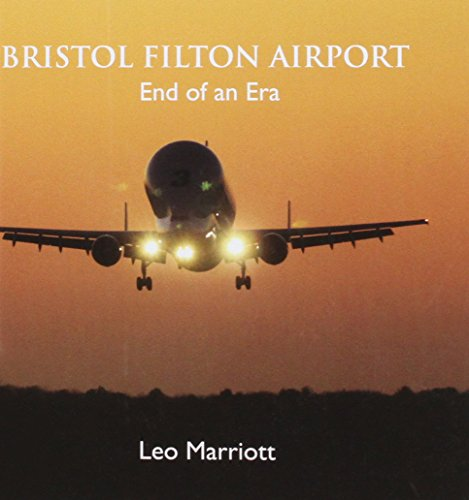 9780957691506: Bristol Filton Airport: End of an Era