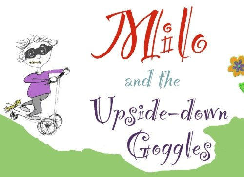 9780957692701: Milo and the Upside-down Goggles (Philosophy Stories for Children) (Volume 1)