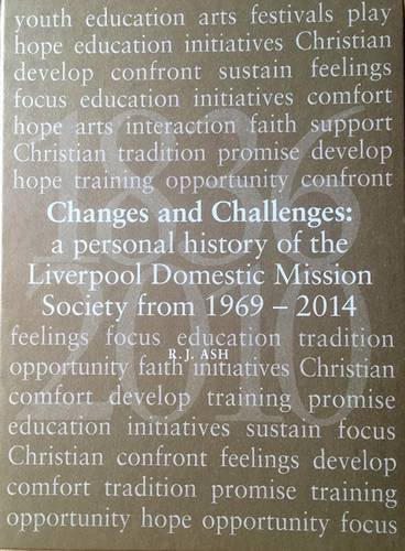 9780957694552: Changes and Challenges: 2: A Personal History of the Liverpool Domestic Mission Society from 1969