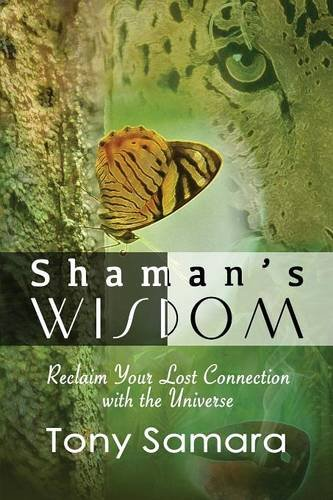 9780957696457: Shaman's Wisdom - Reclaim Your Lost Connection with the Universe