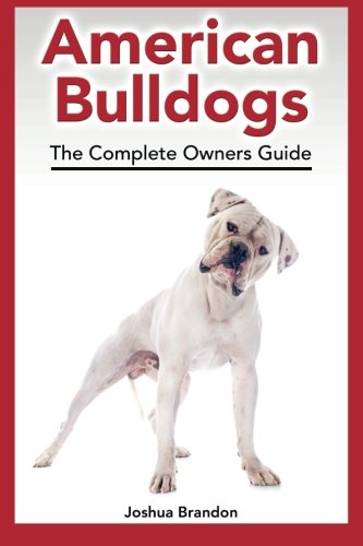 9780957697881: American Bulldogs: The Complete Owners Guide