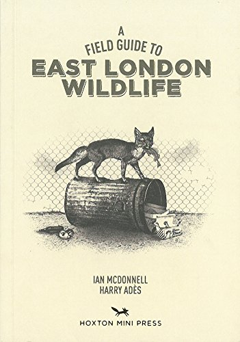 9780957699854: A Field Guide to East London Wildlife