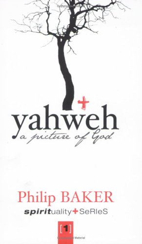 YAHWEH: A Picture Of God (0957702078) by Philip Baker