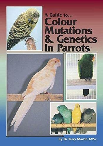 9780957702462: A Guide to Colour Mutations and Genetics in Parrots