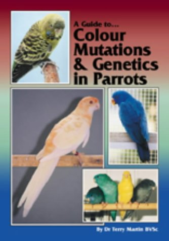 9780957702479: A Guide to Colour Mutations and Genetics in Parrots