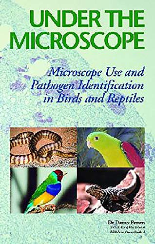 Under the Microscope: Microscope Use and Pathogen Identification in Birds and Reptiles: Danny Brown