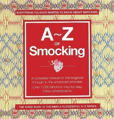A - Z of Smocking: Country Bumpkin Publications