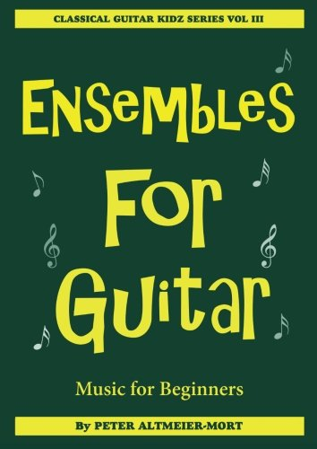 9780957716827: Ensembles For Guitar - Music For Beginners (with CD): Classical Guitar Kidz Series Vol 3 (Guitar For Kidz)