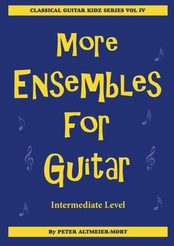 9780957716889: More Ensembles For Guitar - Intermediate Level: Classical Guitar Kidz Series Vol 4 (Guitar For Kidz)