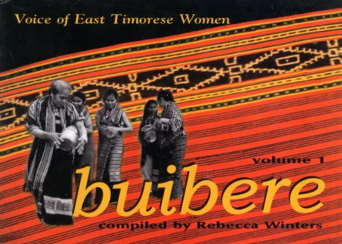 Buibere: Voice of East Timorese Women. Volume 1: Winters, Rebecca (compiler)