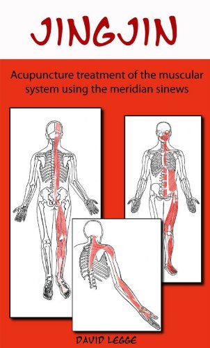 9780957739215: Jing Jin: Acupuncture Treatment of the Muscular System using the Meridian Sinews