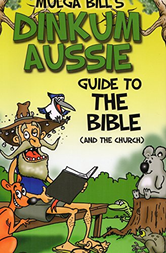9780957759862: Mulga Bill's Dinkum Aussie Guide To The Bible (and the church)