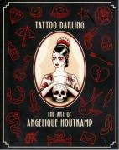 9780957768475: Tattoo Darling: The Art of Angelique Houtkamp