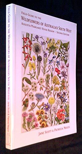 Field guide to the wildflowers of Australia's: SCOTT, Jane &