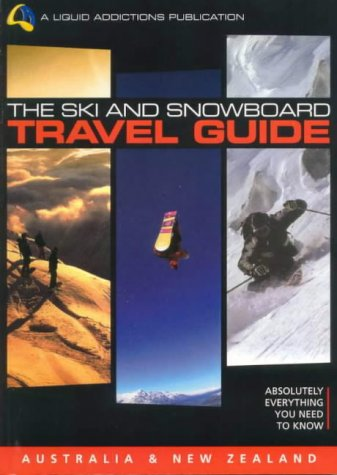 9780957775411: The Ski and Snowboard Travel Guide - Australia/New Zealand