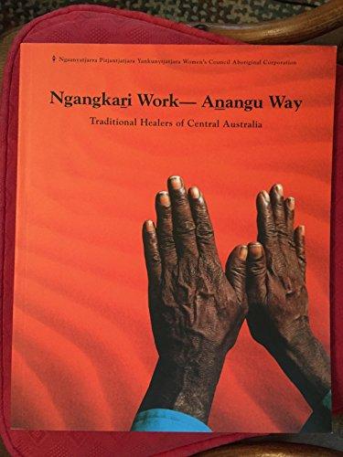9780957775510: Ngangkari work: Anangu way: traditional healers of central Australia