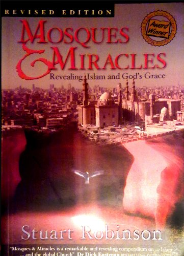 9780957790544: Mosques and Miracles: Revealing Islam and God's Grace