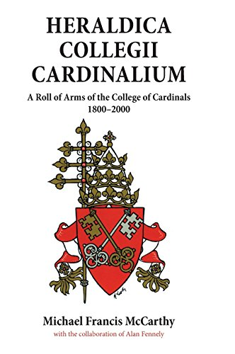 9780957794702: Heraldica Collegii Cardinalium, volume 2: A Roll of Arms of the College of Cardinals, 1800 - 2000