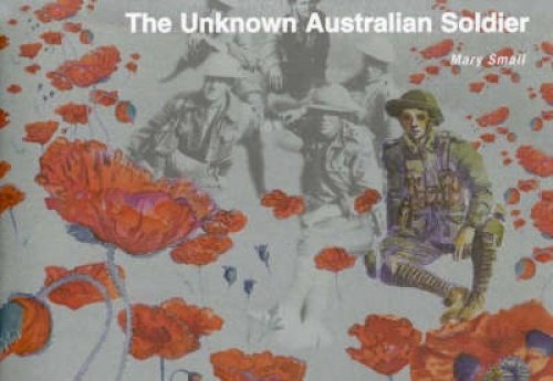 Unknown Australian Soldier, The (0957795734) by Small, Mary