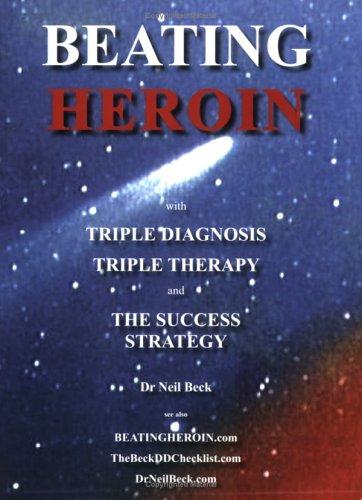 9780957798113: Beating Heroin