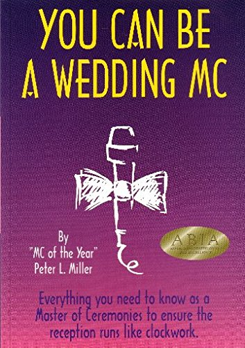 9780957801431: You Can Be a Wedding MC - Everything you need to know as a Master of Ceremonies to ensure the reception runs like clockwork