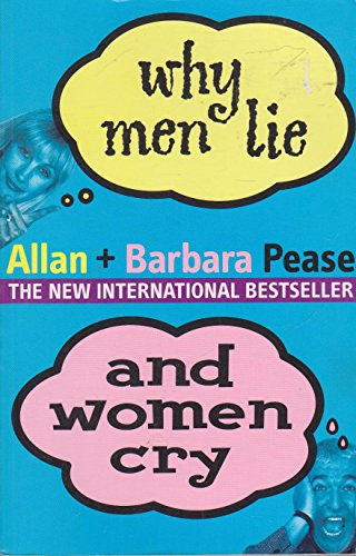 Why Men Lie and Women Cry: Allan Pease, Barbara Pease