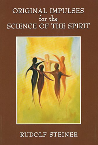 9780957818910: Original Impulses for the Science of the Spirit: Christian Esotericism in the Light of New Spiritual Insights