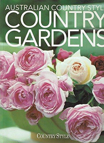 Australian Country Style Country Gardens: Elizabeth Wilson (Ed.)