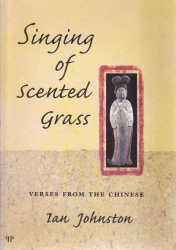 9780957843639: Singing of Scented Grass: Verses from the Chinese