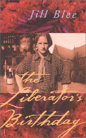 The Liberator's Birthday: Blee, Jill