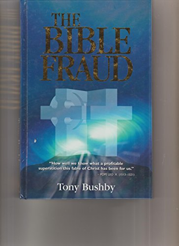 9780957900707: The Bible Fraud: An Untold Story Of Jesus Christ [ILLUSTRATED]