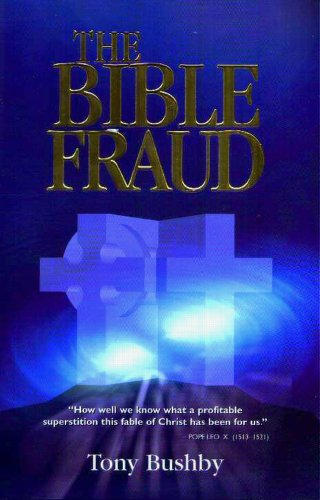 9780957900714: The Bible Fraud: An Untold Story of Jesus Christ