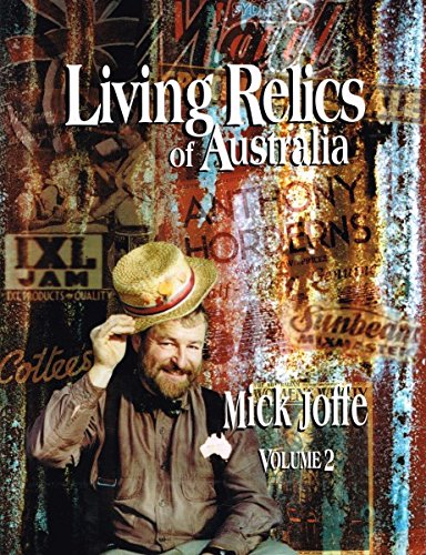 Living Relics of Australia. Volume 2: Mick Joffe
